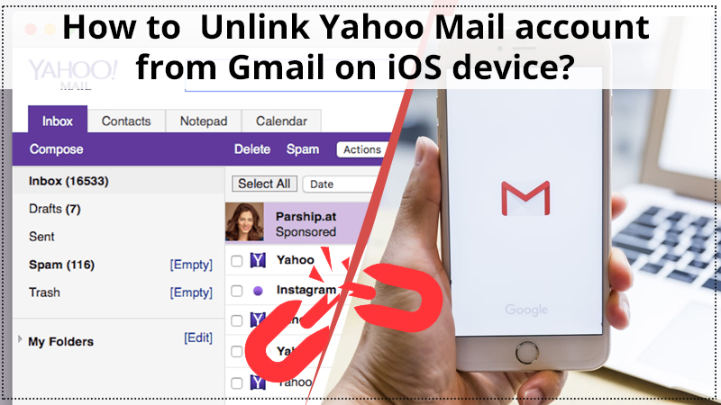 How to Unlink Yahoo Mail account from Gmail on iOS device?